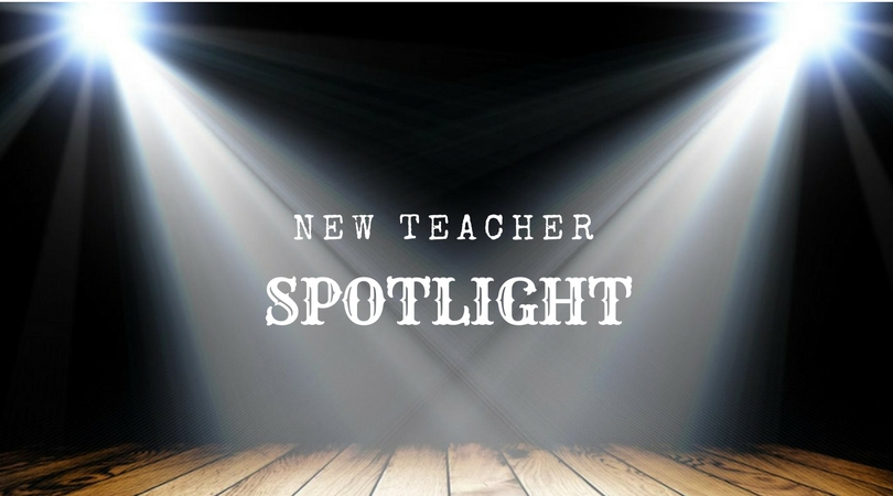 New+Teacher+Spotlight%3A+Part+I