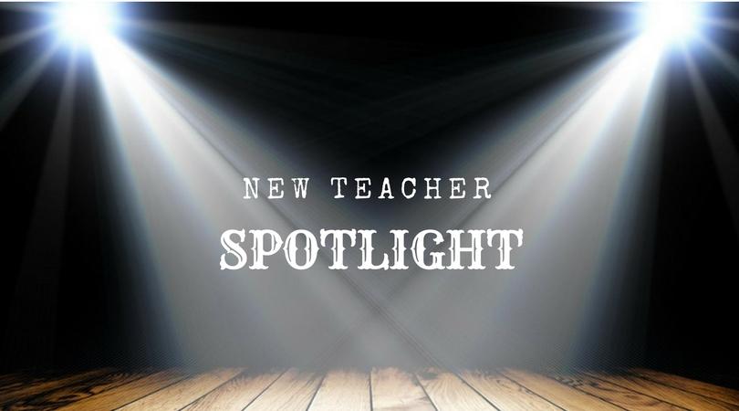 New Teacher Spotlight: Part II